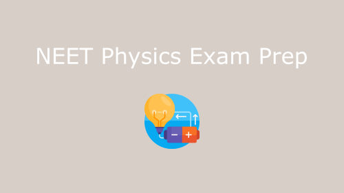 NEET Physics Exam Prep
